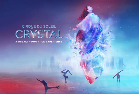 Cirque du Soleil: Crystal in Montreal